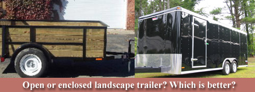 open or enclosed landscape trailer